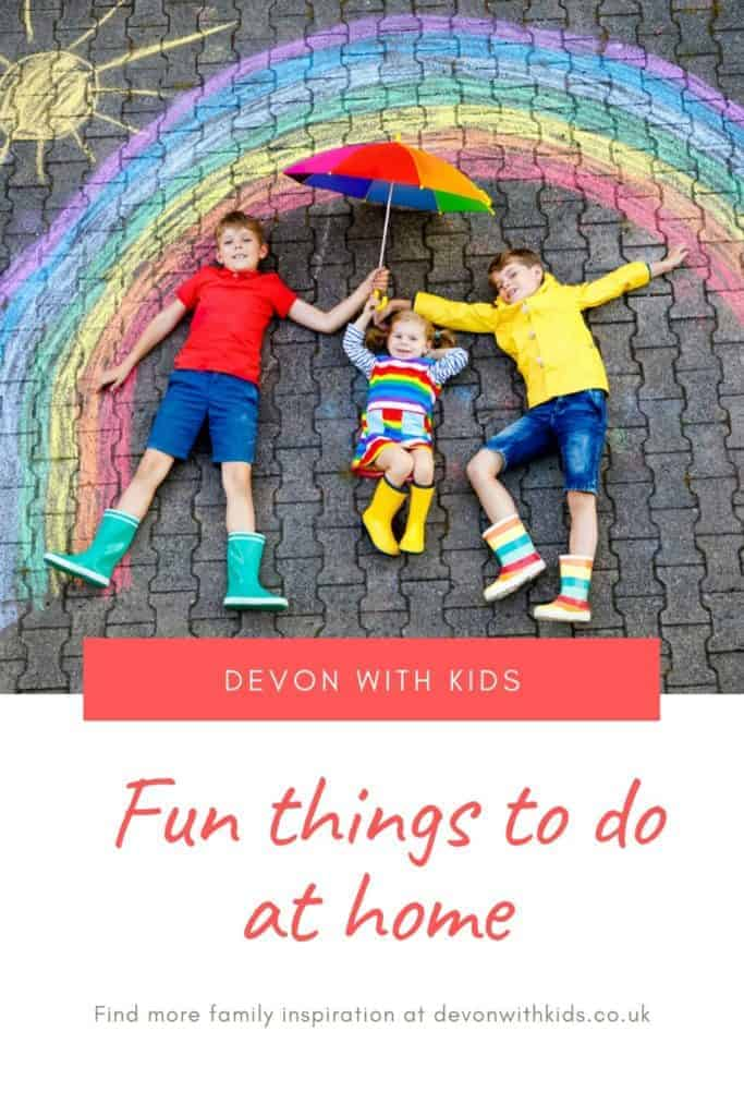 When you can't get outdoors, finding things to do with kids at home naturally follows. Here's some ideas for fun activities to entertain your family indoors #activities #family #kids #Devon #thingstodo #dreams #rainbow #crafts #art #entertain #fun #easy #children #bored